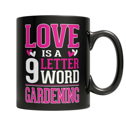 Image of Love is a 9 letter word Gardening Coffee Mug