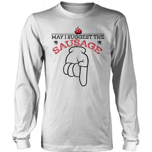 May I Suggest The Sausage T Shirt