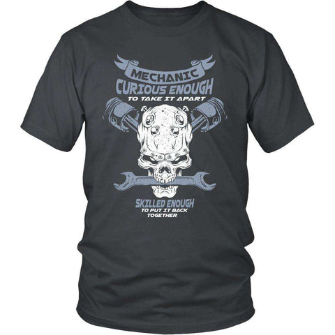 MECHANIC CURIOUS ENOUGH TO TAKE IT APART SKILLED ENOUGH TO PUT IT BACK TOGETHER HOODIE / T-SHIRT