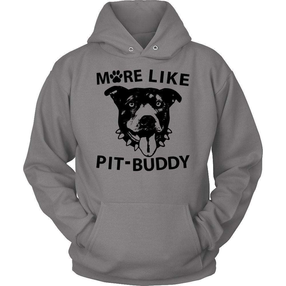 More Like Pit-Buddy T Shirt