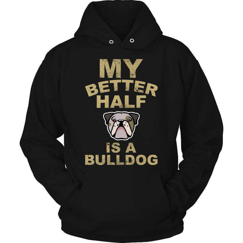 Image of My Better Half is a Bulldog T Shirt