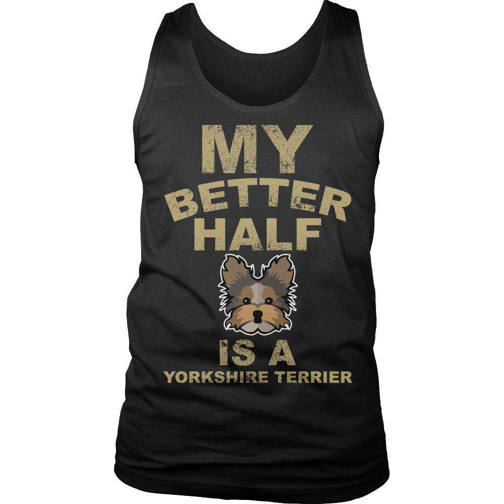 My Better Half is a Yorkshire Terrier T Shirt