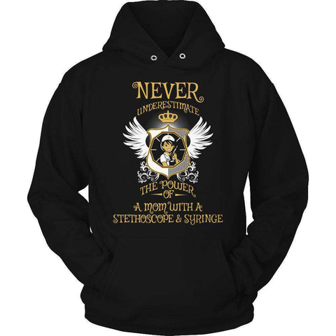 Image of Never Underestimate The Power of a Mom with a Stephoscope & Syringe T Shirt