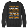Limited Edition - I May Seem Quiet and Reserved But If You Mess With My Golden Retrievers I Will Break Out A Level of Crazy That Will Make Your Nightmares Seems Like A Happy Place