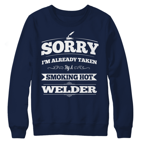 Image of I'm already taken by a smoking hot welder t shirt