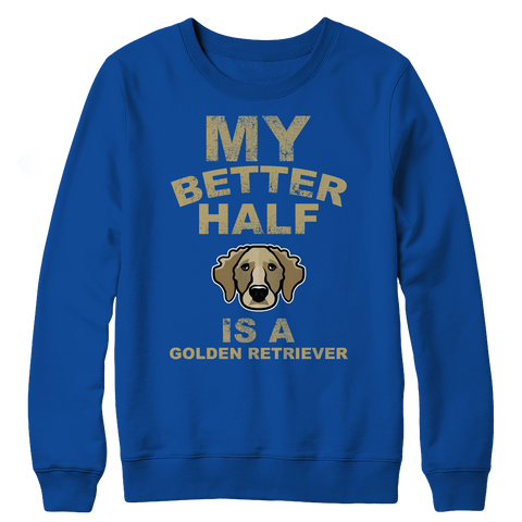 Image of Limited Edition - My Better Half is a Golden Retriever