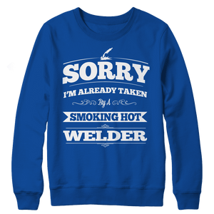 I'm already taken by a smoking hot welder t shirt