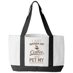 I Just Want To Sip Coffee and Pet My Golden Retriever Tote