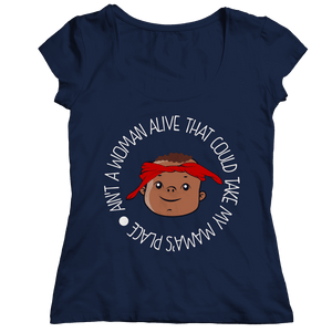 Ain't A Woman Alive That Could Take My Mama's Place T Shirt