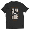 Go Pig or Go Home BBQ T Shirt