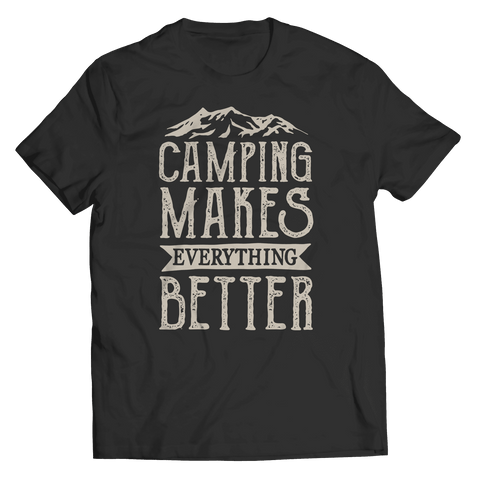 Image of Camping Makes Everything Better T Shirt