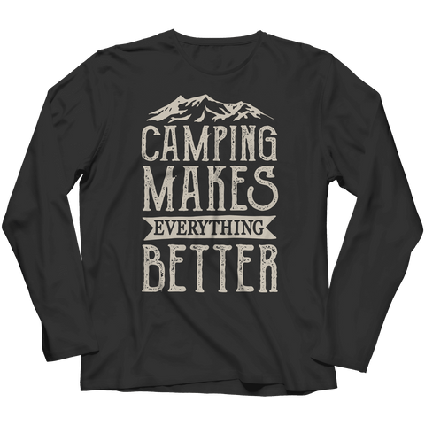 Camping Makes Everything Better T Shirt