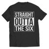 Straight Outta the Six T Shirt