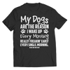 My Dogs Are The Reason I Wake Up Every Morning T Shirt