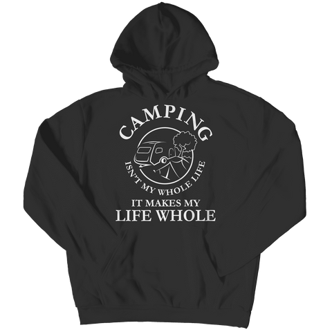 Camping Isn't My Whole Life T Shirt