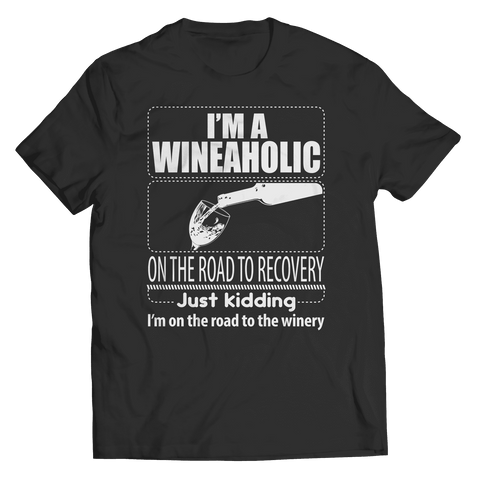 I'm A Wineaholic On The Road To Recovery T Shirt