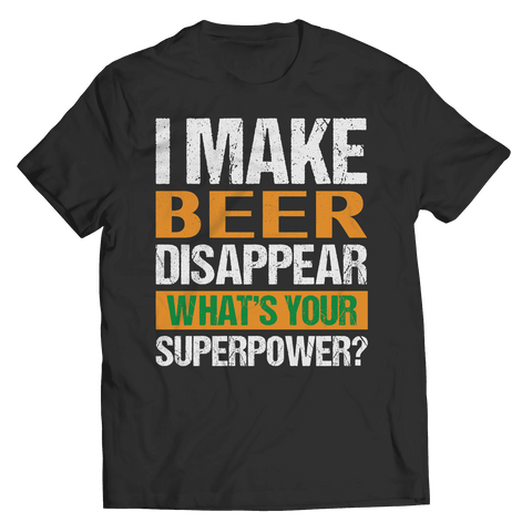 I Make Beer Disappear T Shirt