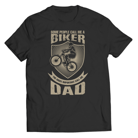 Image of Limited Edition - Some call me a Biker But the Most Important ones call me Dad