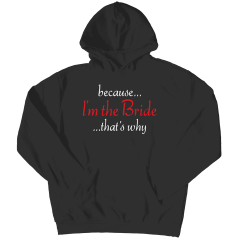 Because I'm The Bride That's Why T Shirt