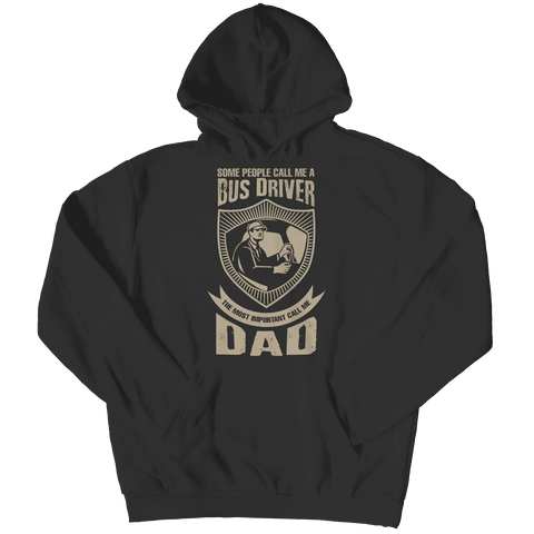Bus Driver The Most Important Call Me Dad T Shirt