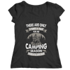 There Are Only 2 Times A Year For Me Camping Season And Waiting For Camping Season T Shirt
