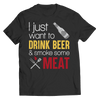 Limited Edition - drink beer and smoke meat