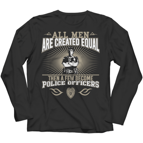 A Few Become Police Officers T Shirt