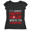 It's Always Happy Hour Whem I'm Camping T Shirt