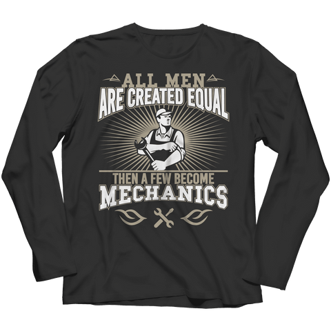 All Men Are Created Equal Then A Few Become Mechanics T Shirt