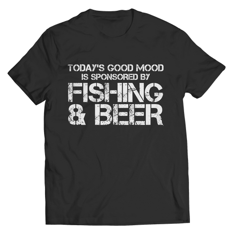 Image of Todays Good Mood Is Sponsored By Fishing And Beer T Shirt