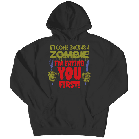 Image of If I Come Back As A Zombie I'm Eating You First Halloween T Shirt