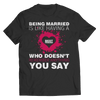 Being Married Is Like Having A Best Friend T Shirt
