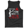 Don't Even Think About It Last Time You Screwed Up Valentines T Shirt