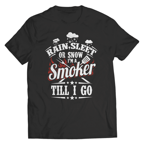Image of Limited Edition -Rain, Sleet or Snow I'm A Smoker Till I Go