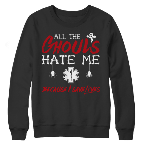 Image of All The Ghouls Hate Me EMT Halloween T Shirt