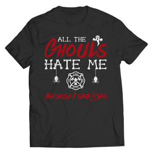 All The Ghouls Hate Me Firefighter Halloween T Shirt