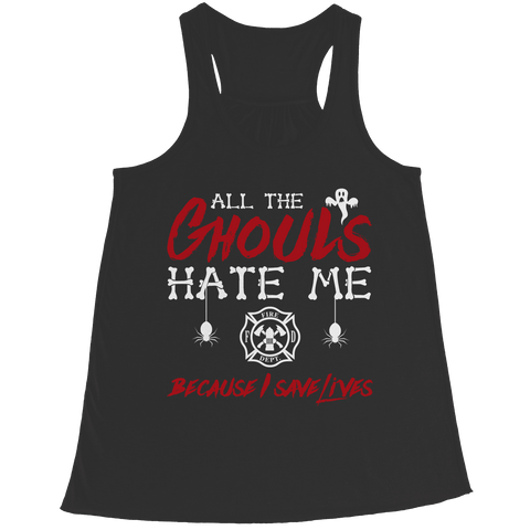 Image of All The Ghouls Hate Me Firefighter Halloween T Shirt