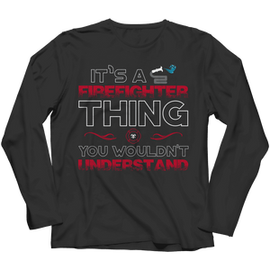 It's A Firefighter Thing You Wouldn't Understand T Shirt