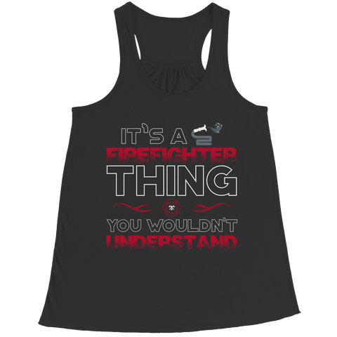 Image of It's A Firefighter Thing You Wouldn't Understand T Shirt