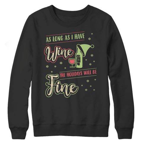 As Long As I Have Wine The Holidays Will Be Fun  Ugly Christmas Sweaters