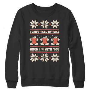 I Can't Feel Face When I'm With You Ugly Christmas Sweaters