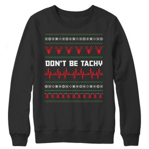 Don't Be Tachy Ugly Christmas Sweaters