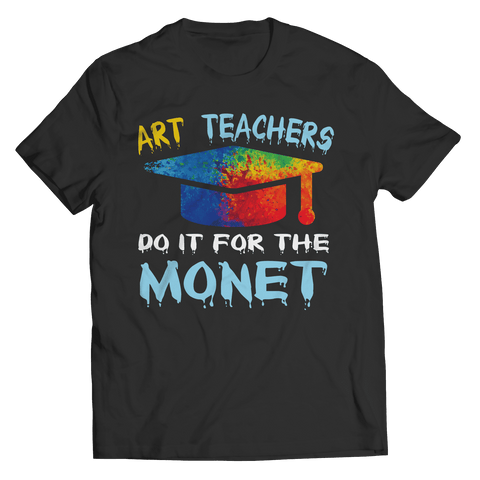 Art Teachers Do It For The Monet T Shirt