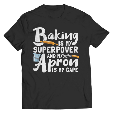 Baking Is My Super Power T Shirt