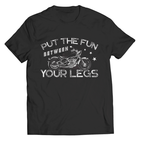 Put The Fun Between Your Legs Bikers T Shirt