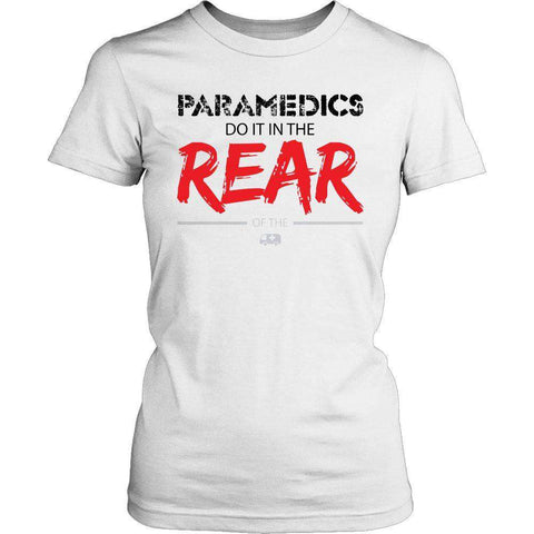 Image of Paramedics Do It In The Rear T Shirt