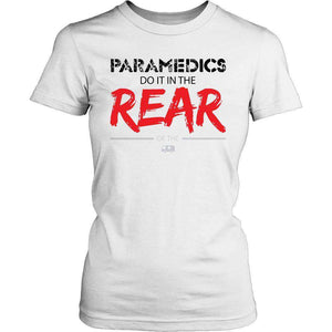 Paramedics Do It In The Rear T Shirt