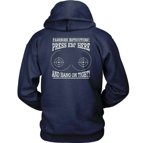 PASSENGER INSTRUCTIONS PRESS'EM HERE AND HANG ON TIGHT Biker T-Shirt