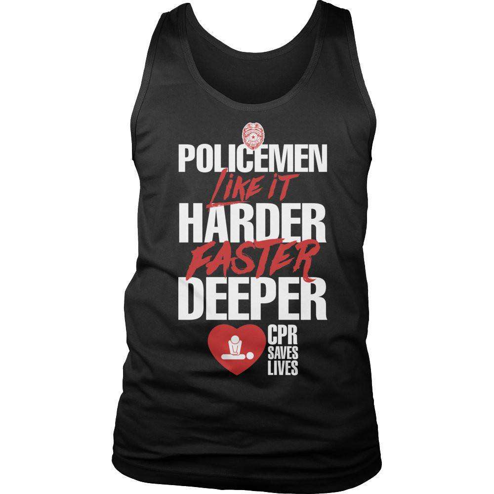 POLICEMEN Like It Harder Faster Deeper CPR Saves Lives T Shirt