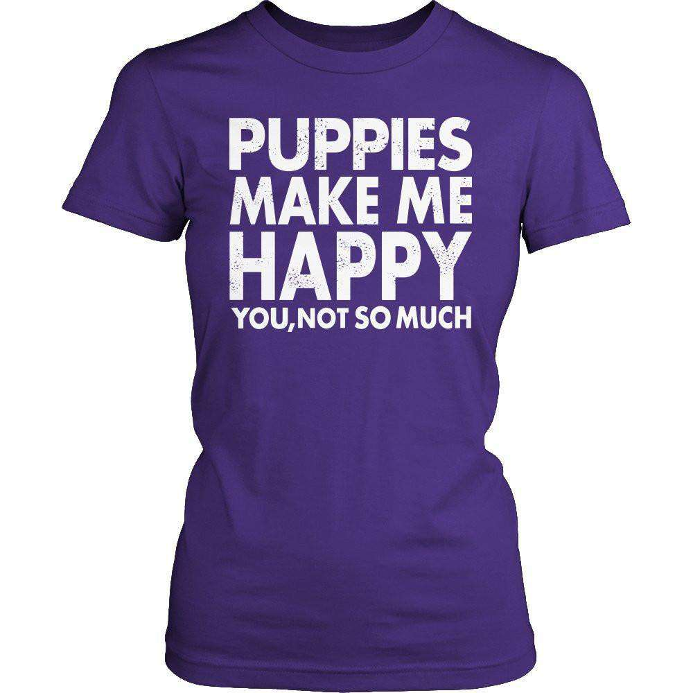 Puppies Make Me Happy You, Not So Much T Shirt